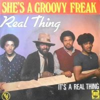7 / REAL THING / SHE'S A GROOVY FREAK / IT'S A REAL THING