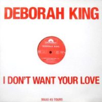 12 / DEBORAH KING / I DON'T WANT YOUR LOVE