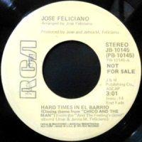 7 / JOSE FELICIANO / HARD TIMES IN EL BARRIO / CHICO AND THE MAN