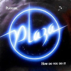 7 / PLAZA / PLAYGIRL / HOW DO YOU DO IT