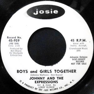 7 / JOHNNY AND THE EXPRESSIONS / BOYS AND GIRLS TOGETHER