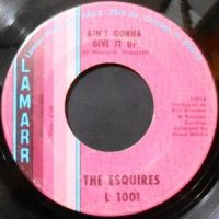 7 / THE ESQUIRES / AIN'T GONNA GIVE IT UP / GIRLS IN THE CITY