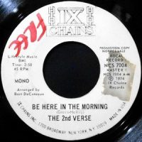 7 / THE 2ND VERSE / BE HERE IN THE MORNING