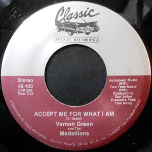 7 / VERNON GREEN AND THE MEDALLIONS / ACCEPT ME FOR WHAT I AM / SO BAD