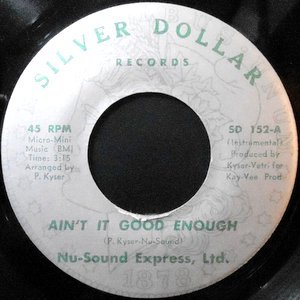 7 / NU-SOUND EXPRESS, LTD. / AIN'T IT GOOD ENOUGH / I'VE BEEN TRYING