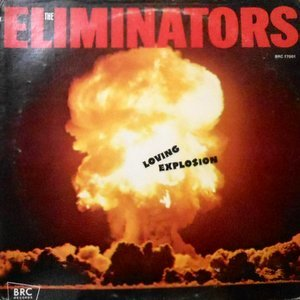 LP / THE ELIMINATORS / LOVING EXPLOSION