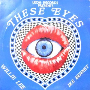 12 / WILLIE LEE, IKE BENNET / THESE EYES