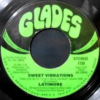 7 / LATIMORE / SWEET VIBRATIONS / SOMETHIN' 'BOUT' CHA