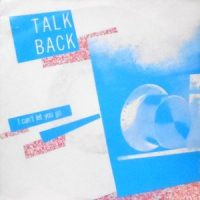 7 / TALKBACK / I CAN'T LET YOU GO / WAS I RIGHT