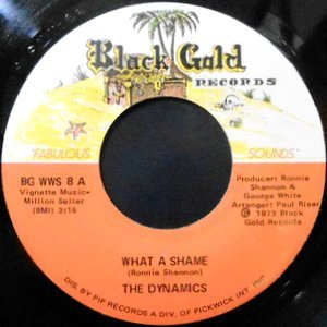 7 / THE DYNAMICS / WHAT A SHAME / SHUCKS, I LOVE YOU