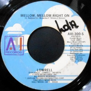 7 / LOWRELL / MELLOW MELLOW RIGHT ON