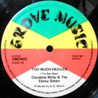 12 / CLAUDETTE MILLER & THE EBONY SISTERS / TOO MUCH HEAVEN