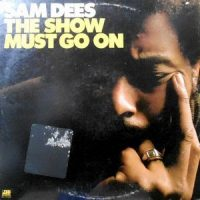 LP / SAM DEES / THE SHOW MUST GO ON