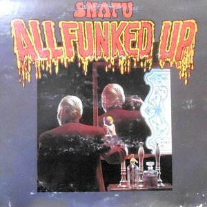 LP / SNAFU / ALL FUNKED UP