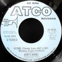 7 / BOB'S BAND / SCORE (THEME FROM ABC'S NFL MONDAY NIGHT FOOTBALL)