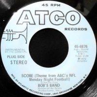 7 / BOB'S BAND / SCORE (THEME FROM ABC'S NFL MONDAY NIGHT FOOTBALL)