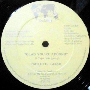 12 / PAULETTE TAJAH / GLAD YOU'RE AROUND