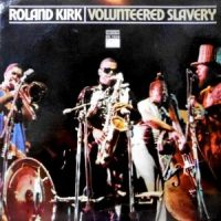 LP / ROLAND KIRK / VOLUNTEERED SLAVERY