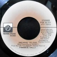 7 / FRANKIE VALLI / SWEARIN' TO GOD