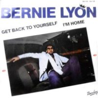 7 / BERNIE LYON / GET BACK TO YOURSELF / I'M HOME