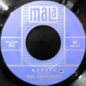 7 / THE EMPEROR'S / KARATE / I'VE GOT TO HAVE HER