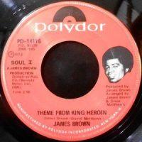 7 / JAMES BROWN / KING HEROIN / THEME FROM KING HEROIN