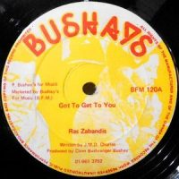 12 / RAS ZABANDIS / GOT TO GET TO YOU / CHANTING RASTAFARI
