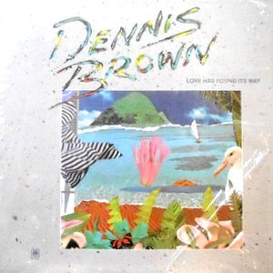 LP / DENNIS BROWN / LOVE HAS FOUND ITS WAY