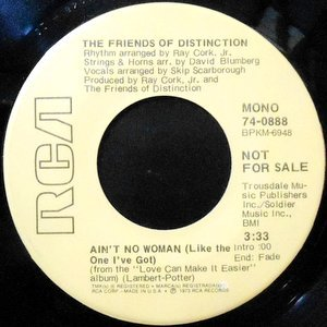7 / THE FRIENDS OF DISTINCTION / AIN'T NO WOMAN / EASY EVIL