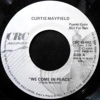 7 / CURTIS MAYFIELD / WE COME IN PEACE / THIS LOVE IS TRUE