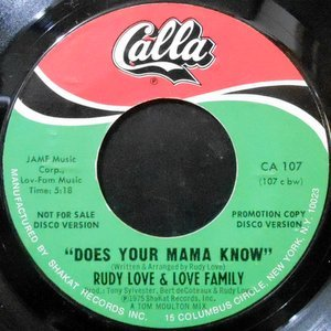 7 / RUDY LOVE & LOVE FAMILY / DOES YOUR MAMA KNOW
