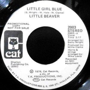 7 / LITTLE BEAVER / LITTLE GIRL BLUE