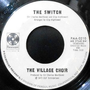 7 / THE VILLAGE CHOIR / THE SWITCH / TALK TO ME SOMETIMES