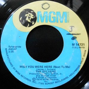 7 / THE SYLVERS / WISH YOU WERE HERE (NEXT TO ME) / I AIM TO PLEASE