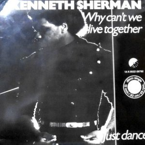 12 / KENNETH SHERMAN / WHY CAN'T WE LIVE TOGETHER / JUST DANCE