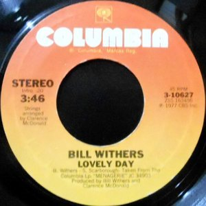 7 / BILL WITHERS / LOVELY DAY / IT AIN'T BECAUSE OF ME BABY