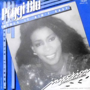 7 / PEGGI BLU / GIRLS IT AIN'T EASY / I WANT IT ALL NOW