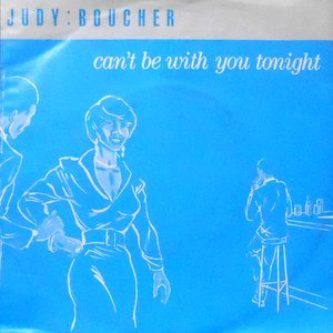 7 / JUDY BOUCHER / CAN'T BE WITH YOU TONIGHT / DREAMING OF A LITTLE ISLAND