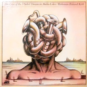 2LP / RAHSAAN ROLAND KIRK / THE CASE OF THE 3 SIDED DREAM IN AUDIO COLOR