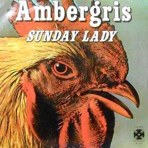 7 / AMBERGRIS / SUNDAY LADY