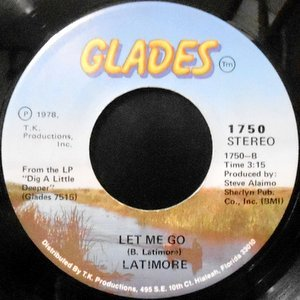 7 / LATIMORE / LET ME GO / DIG A LITTLE DEEPER