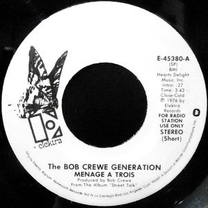 7 / BOB CREWE GENERATION / MENAGE A TROIS