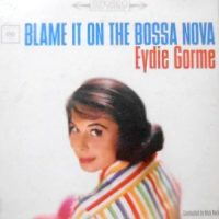 LP/ EYDIE GORME / BLAME IT ON THE BOSSA NOVA