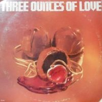 LP / THREE OUNCES OF LOVE / THREE OUNCES OF LOVE