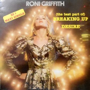 12 / RONI GRIFFITH / (THE BEST PART OF) BREAKING UP / DESIRE