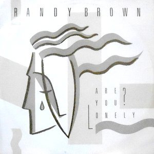 12 / RANDY BROWN / ARE YOU LONELY?