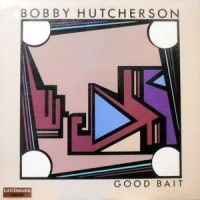 LP / BOBBY HUTCHERSON / GOOD BAIT