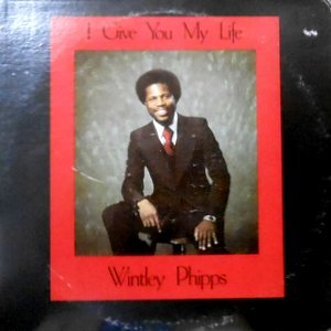 LP / WINTLEY PHIPPS / I GIVE YOU MY LIFE