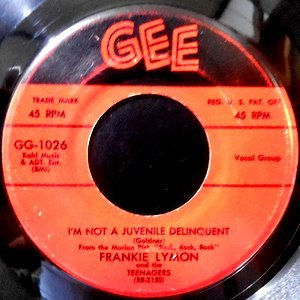 7 / FRANKIE LYMON AND THE TEENAGERS / I'M NOT A JUVENILE DELINQUENT / BABY BABY
