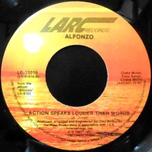 7 / ALFONZO / ACTION SPEAKS LOUDER THAN WORDS / YOUR BOOTY MAKES ME MOODY
